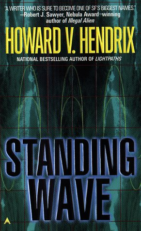 Standing Wave, Howard V. Hendrix