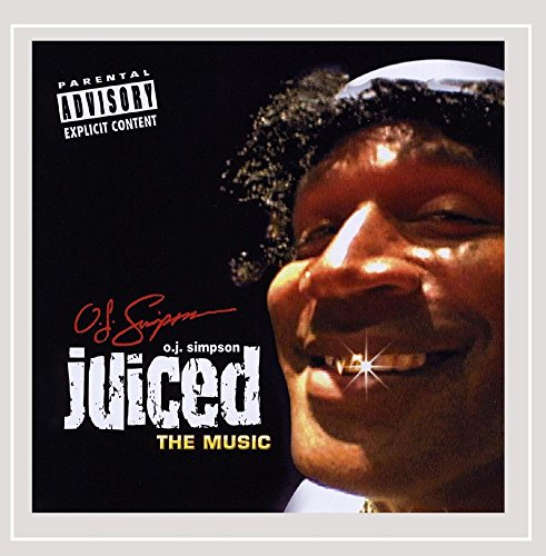O.J. Simpson - Juiced | the Music [Explicit]