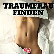 Traumfrau finden Hörbuch von Florian Höper Gesprochen von: Florian Höper