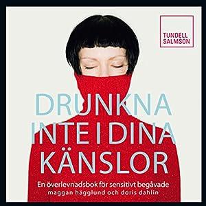 Drunkna inte i dina känslor [Don't Drown in Your Emotions] Audiobook