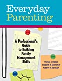 img - for Everyday Parenting: A Professional's Guide to Building Family Management Skills book / textbook / text book
