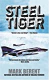 img - for By Mark Berent Steel Tiger [Mass Market Paperback] book / textbook / text book