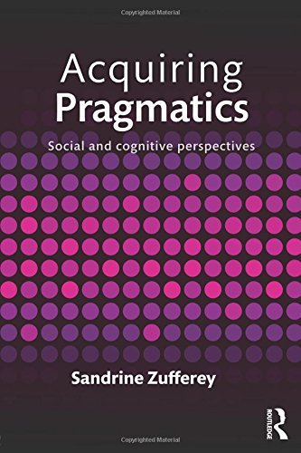 Acquiring Pragmatics: Social and cognitive perspectives