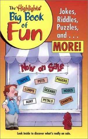 Highlights Big Book of Fun : An Amazing Collections of Jokes, Riddles, Puzzles, and More!, JEFFREY O'HARE