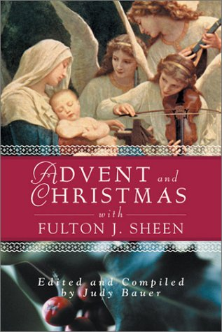 Advent Christmas Wisdom Sheen: Daily Scripture and Prayers Together with Sheen's Own Words (Advent and Christmas Wisdom)