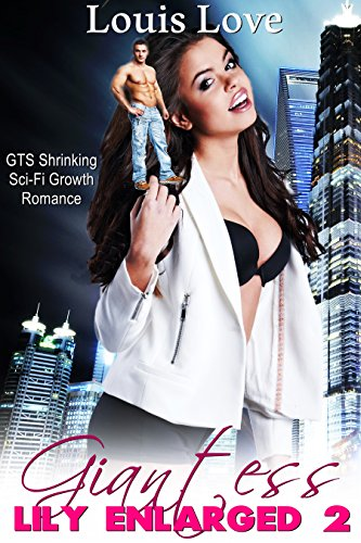 GIANTESS: Lily Enlarged  2 (GTS Shrinking Growth Macrophilia Microphilia) (GTS Unbirth Science-Fiction Short Stories) (English Edition)