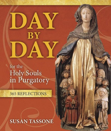Download Day by Day for the Holy Souls in Purgatory: 365 Reflections
