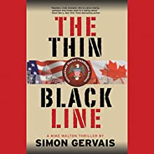 The Thin Black Line: A Mike Walton Thriller, Book 1 (       UNABRIDGED) by Simon Gervais Narrated by Adam Hanin
