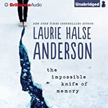 The Impossible Knife of Memory (       UNABRIDGED) by Laurie Halse Anderson Narrated by Julia Whelan, Luke Daniels