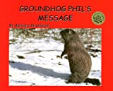 Groundhog Phil's Message (Birenbaum, Barbara, Story Within a Story.)