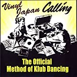 THE OFFICIAL METHOD OF KLUB DANCING -VINYL JAPAN CALLING-