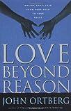 Love Beyond Reason (0310234492) by Ortberg, John