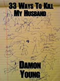 33 Ways To Kill My Husband