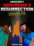 Minecraft: Herobrines Resurrection: Part 7 (Minecraft books)