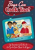 img - for Boys Can Cook Too!: An Inspirational Cookbook for Sports Lovin' Boys of All Ages book / textbook / text book