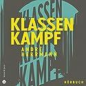 Klassenkampf Hörbuch von André Herrmann Gesprochen von: André Herrmann