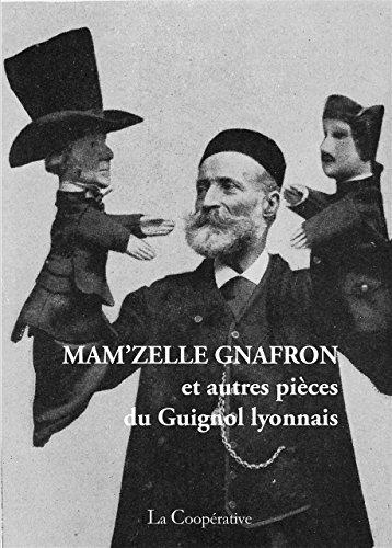 Mam'zelle Gnafron : Et autres pièces du Guignol lyonnais