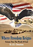 img - for Where Freedom Reigns: Volume Two: The Wrath Of God book / textbook / text book
