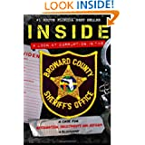 Inside a Look at Corruption in the Broward County Sheriff's Office: A Case For Indictments, Resignations And Reform...