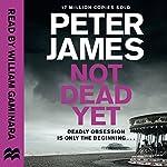 Not Dead Yet: Roy Grace, Book 8 | Peter James