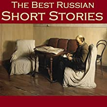 The Best Russian Short Stories   Livre audio Auteur(s) : Leo Tolstoy, Anton Chekhov, Alexander Pushkin, Fyodor Dostoyevsky, Nikolai Leskov, Nicolai Schedrin, Vladimir Korolenko Narrateur(s) : Cathy Dobson