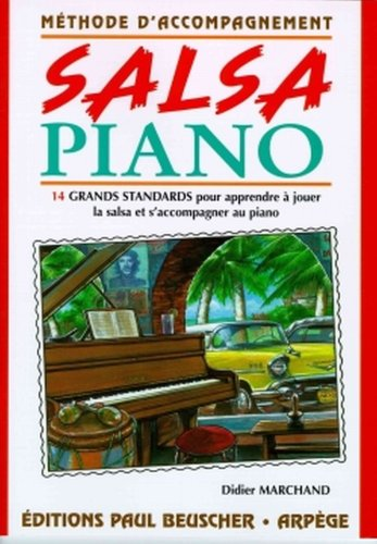 Salsa Piano - Methode dAccompagnement pour Piano
