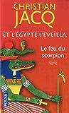 echange, troc Christian Jacq - Et l'Egypte s'éveilla, Tome 2 : Le feu du scorpion