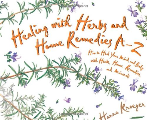 Healing With Herbs And Home Remedies (Hay House Lifestyles)