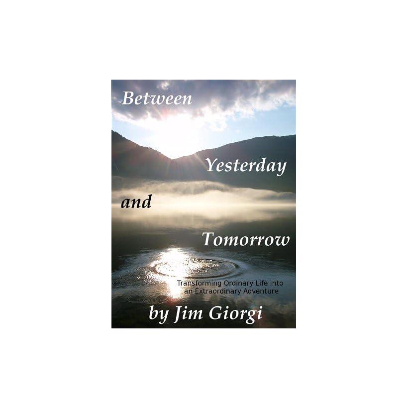 Tomorrow Transforming Ordinary Life into an Extraordinary Adventure