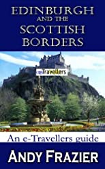 Edinburgh and the Scottish Borders (an eTravellers guide)