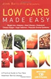 img - for Low Carb Made Easy: Weight Loss, Diabetes, Heart Disease, Cholesterol, Chronic Fatigue, Sugar Addiction, Polycystic Ovarian Syndrome book / textbook / text book