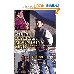 Where Rivers and Mountains Sing: Sound, Music, and Nomadism in Tuva and Beyond Theodore Levin