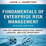 Fudamentals of Enterprise Risk Management, Second Edition: How Top Companies Assess Risk, Manage Exposure, and Seize Opportunity | John J. Hampton
