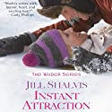 Instant Attraction Audiobook by Jill Shalvis Narrated by Liisa Ivary