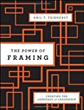 img - for The Power of Framing: Creating the Language of Leadership by Fairhurst, Gail T. (2010) Hardcover book / textbook / text book
