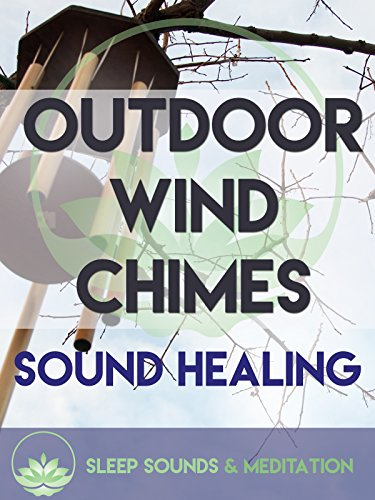Outdoor Wind Chimes Sound Healing