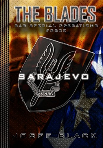 the-blades-sarajevo-sas-special-operations-force-book-1