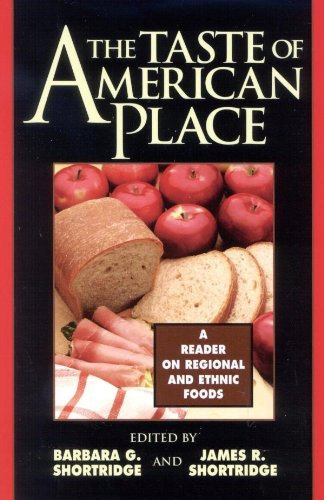 The Taste Of American Place: A Reader On Regional And Ethnic Foods