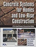 img - for Concrete Systems for Homes and Low-Rise Construction: A Portland Cement Association's Guide for Homes and Lo-Rise Buildings: 1st (First) Edition book / textbook / text book