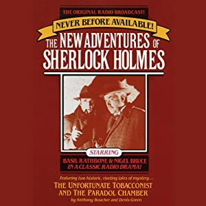 The Unfortunate Tobacconist and The Paradol Chamber: The New Adventures of Sherlock Holmes, Episode #1 | [Anthony Boucher, Denis Green]