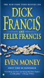 Even Money (0425235904) by Francis, Dick / Francis, Felix