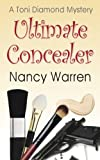 Ultimate Concealer, A Toni Diamond Mystery: A Toni Diamond Mystery (Toni Diamond Mysteries Book 2)
