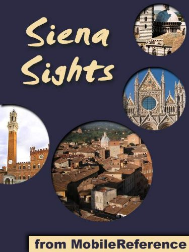 Siena Sights 2011: a travel guide to the top 20 attractions in Siena, Tuscany, Italy (Mobi Sights)