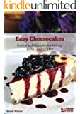 Easy Cheesecakes: Recipes and Principles for Making Perfect Cheesecakes (English Edition)