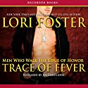 Trace of Fever Audiobook by Lori Foster Narrated by Jim Frangione