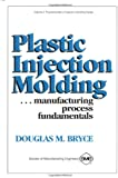 Plastic Injection Molding: Manufacturing Process Fundamentals