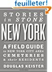 Stories in Stone New York: A Field Gu...