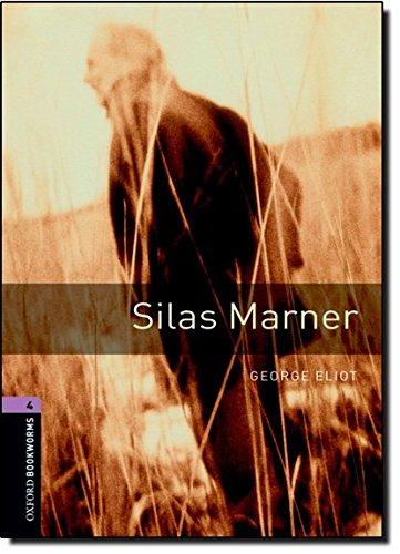 Oxford Bookworms Library: Stage 4: Silas Marner: 1400 Headwords (Oxford Bookworms ELT)