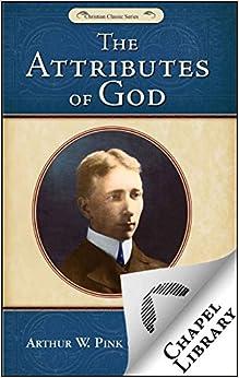 The Attributes of God - Grace-eBooks.com