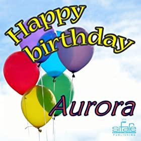 happy birthday to you aurora michael frencis from the album happy